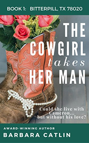 The Cowgirl Takes Her Man (Bitterpill, Texas 78020 series: Book 1) by [Catlin, Barbara]