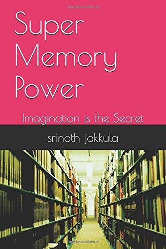 Read Online Super Memory Power: Imagination is the Secret ebook