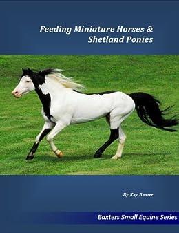 Feeding Miniature Horses & Shetland Ponies (Small Equine Series Book