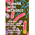 Teaming with Microbes: The Organic Gardener's Guide to the Soil Food Web, Revised Edition (Science for Gardeners)