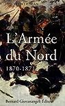 L'Armée du Nord 1870-1871 par Ortholan