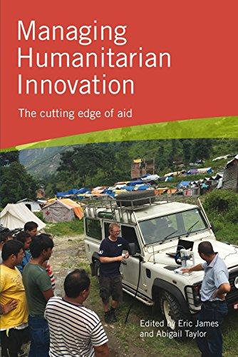 Managing Humanitarian Innovation: The cutting edge of aid (English Edition)