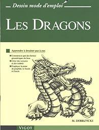 Les Dragons : Apprendre à dessiner pas à pas par Michael Dobrzycki