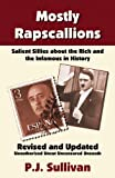 Book Cover for Mostly Rapscallions: Salient Sillies About the Rich and Infamous in History