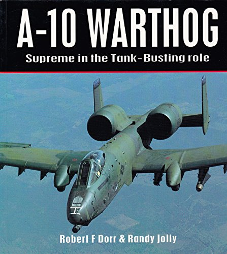 Aero Series (A-10 Warthog: Supreme in the Tank-Busting Role (Osprey Colour Series))