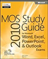 MOS 2010 Study Guide for Microsoft Word, Excel, PowerPoint, and Outlook Front Cover