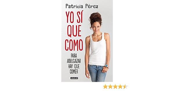 Yo sí que como: Para adelgazar hay que comer (Spanish Edition)