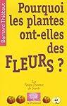 Pourquoi les plantes ont-elles des fleurs ? par Thiébaut