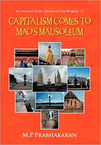 Lataa ebook-formaatin pdb Capitalism Comes to Mao's Mausoleum: An Indian Goes Around the World - I RTF