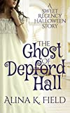 The Ghost of Depford Hall: A Sweet Regency Halloween Short Story