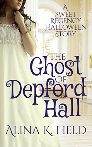 The Ghost of Depford Hall: A Sweet Regency Halloween Short Story ()