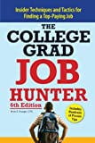 By Brian D. Krueger - The College Grad Job Hunter: Insider Techniques and Tactics for Finding a Top-Paying Job (6th Edition) (12.2.2007)