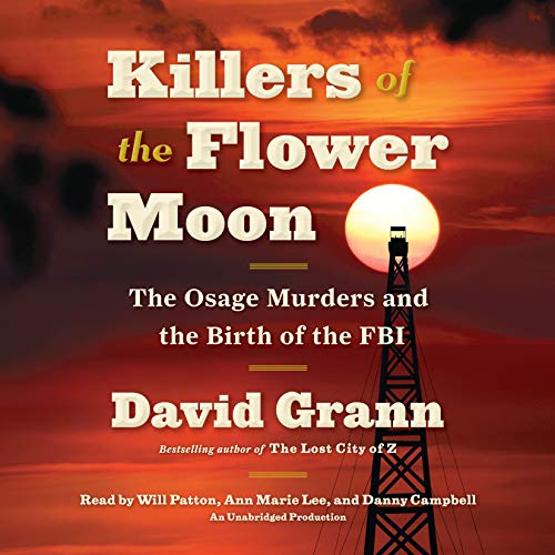 Book cover from Killers of the Flower Moon: The Osage Murders and the Birth of the FBI by David Grann