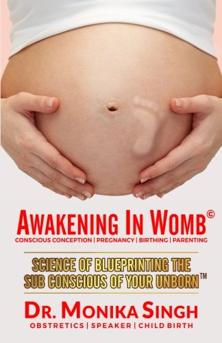 Awakening In Womb: Science of Blueprinting the Subconscious Mind of Your Unborn