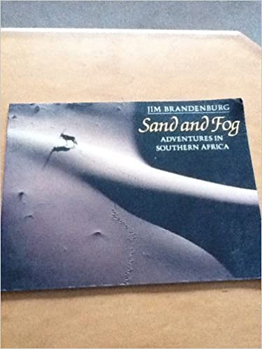 Book Sand and Fog: Adventures in Southern Africa by Jim Brandenburg (1996-03-05)