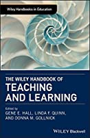 The Wiley Handbook of Teaching and Learning Front Cover