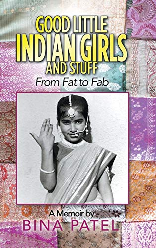Good Little Indian Girls and Stuff: From Fat to Fab