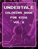 Undertale Coloring Book for Kids Vol 2: Undertale Coloring Pages of Sans, Papyrus and Friends (Undertale Books) (Volume 2)