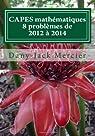 CAPES mathématiques : 8 problèmes de 2012 à 2014 par Mercier
