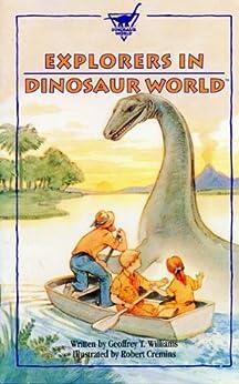 Explorers in Dinosaur World by [Williams, Geoffrey]