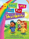 img - for I Love You More Than Rainbows book / textbook / text book