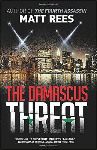 The Damascus Threat An Ice Thriller Matt Rees 9781629537757