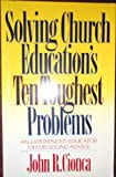 Solving Church Education's Ten Toughest Problems, John R. Cionca, 0896937879