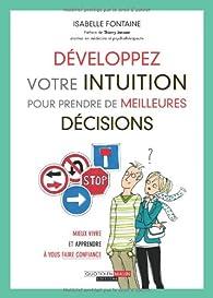Développez votre intuition pour prendre de meilleures décisions par Isabelle Fontaine