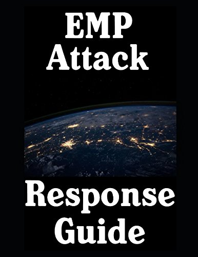 Read Online EMP Attack Response Guide: 17 Critical Lessons On How To Properly Respond To An EMP Attack The Moment It Strikes ebook