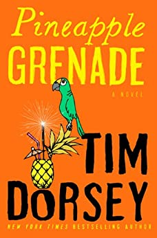 Pineapple Grenade: A Novel (Serge Storms series Book 15) by [Dorsey, Tim]
