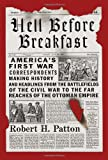 Image of Hell Before Breakfast: America's First War Correspondents Making History and Headlines, from the Battlefields of the Civil War to the Far Reaches of the Ottoman Empire