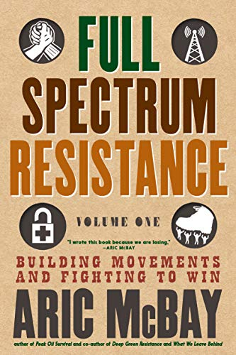 Full Spectrum Resistance, Volume 1: Building Movements and Fighting to Win (English Edition)