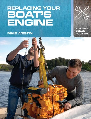 Replacing Your Boat's Engine (Adlard Coles Manuals)
