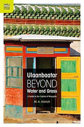 Ulaanbaatar beyond Water and Grass: A Guide to the Capital of Mongolia