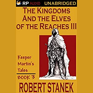 The Kingdoms and the Elves of the Reaches Book III Hörbuch
