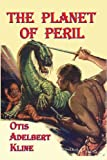 The Planet of Peril, Otis Adelbert Kline, 1449998739