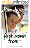 Fast Movin' Train: (A Saga of Friendship, Family Life and Music)