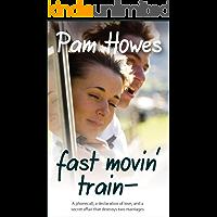 Fast Movin' Train: (A saga of music, drama and friendship)