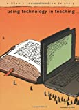 Using Technology in Teaching, William Clyde and Andrew Delohery, 0300103948