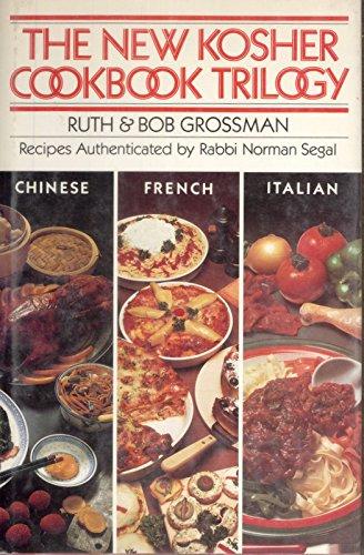 The New Kosher Cookbook Trilogy by Ruth Grossman, Bob Grossman