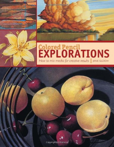 Colored Pencil Explorations: How to mix media for creative results
