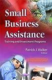 Small Business Assistance, Patrick J. Walker, 1621007073