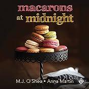 Macarons at Midnight | M.J. O'Shea, Anna Martin