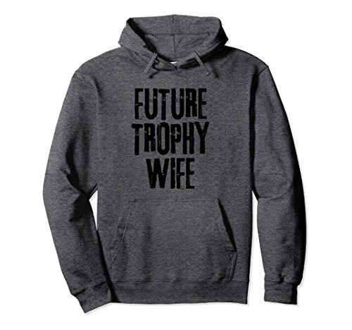 Unisex Future Trophy Wife Pullover Hoodie - Wife Hoodie Small Dark Heather (Wife Trophy Sweatshirt)