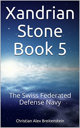 Xandrian Stone Book 5: The Swiss Federated Defense Navy