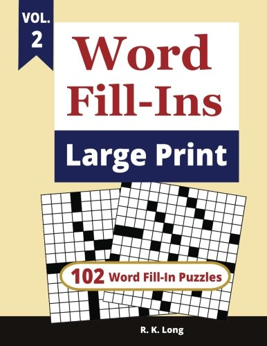 Word Fill-Ins Large Print, Volume 2: 102 Word Fill-In Puzzles in Large Print Type -