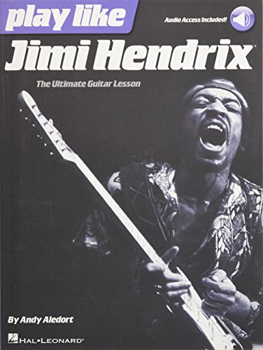 Play like Jimi Hendrix: The Ultimate Guitar Lesson Book with Online Audio Tracks