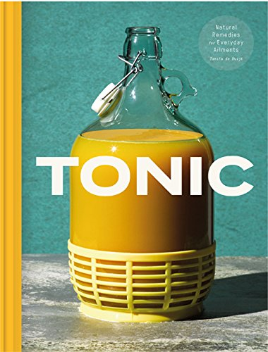 General Tonic (Tonic: Delicious & Natural Remedies to Boost Your Health)