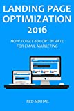 LANDING PAGE OPTIMIZATION - 2016: HOW TO GET 80% OPT IN RATE FOR EMAIL MARKETING