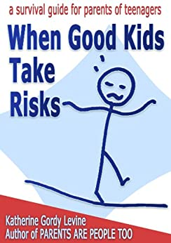 When Good Kids Take Risks (When Good Kids Do Bad Things Book 6) by [Levine, Katherine Gordy]